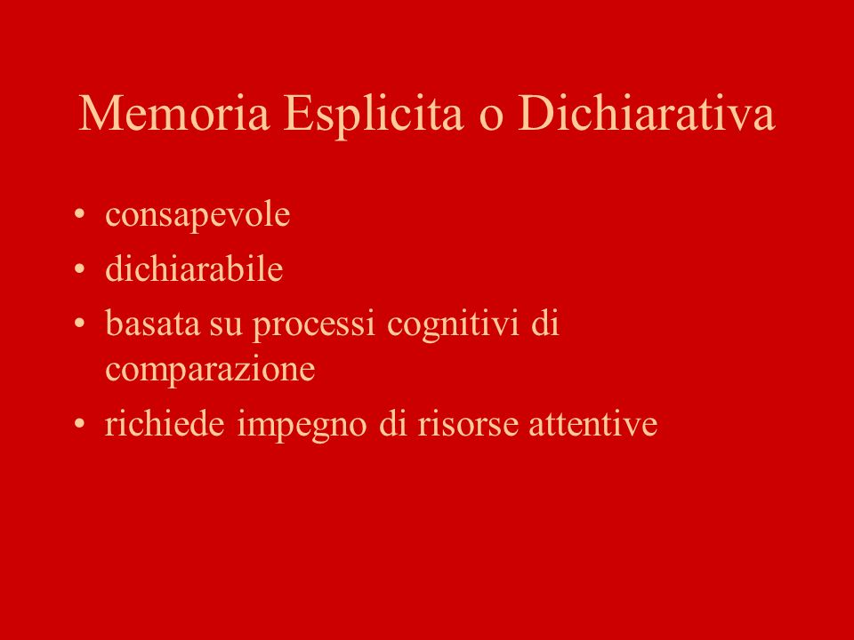 Memoria Esplicita o Dichiarativa