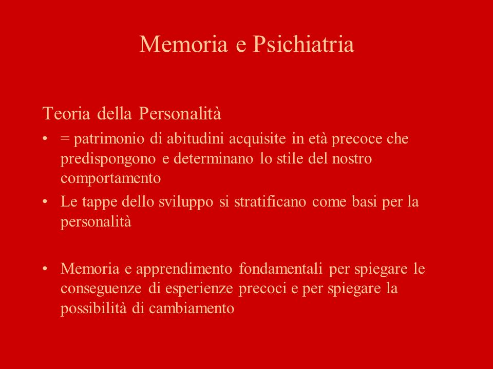 Memoria e Psichiatria Teoria della Personalità