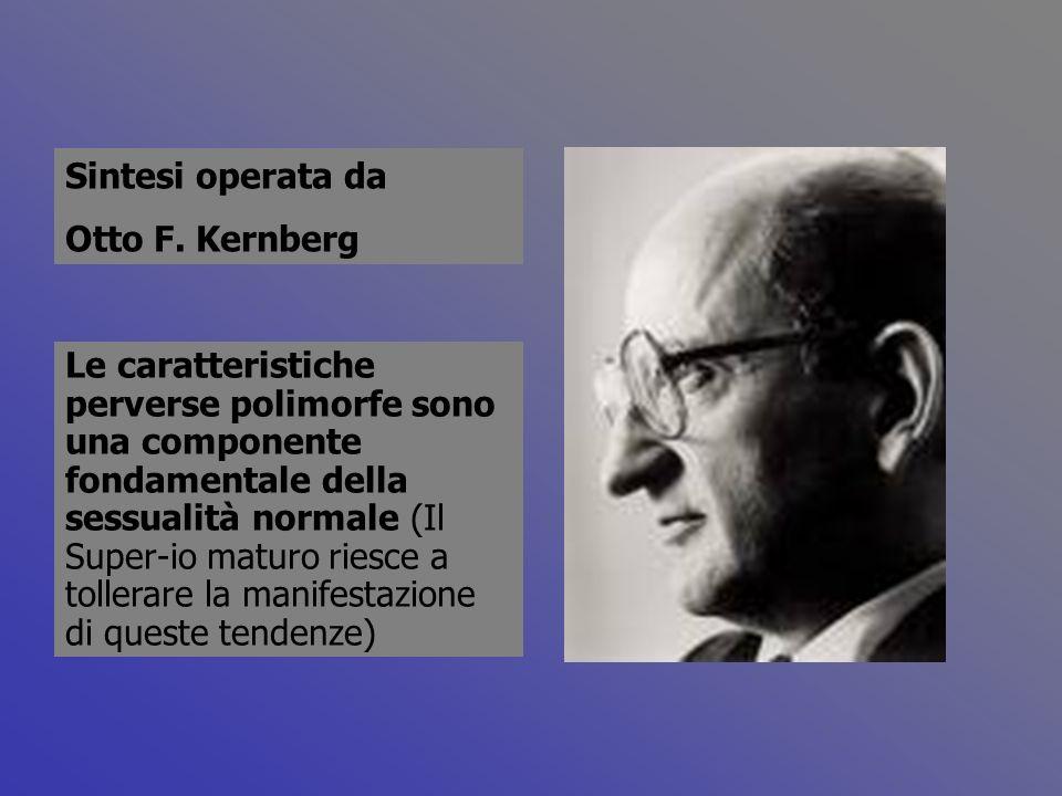 Sintesi operata daOtto F. Kernberg.