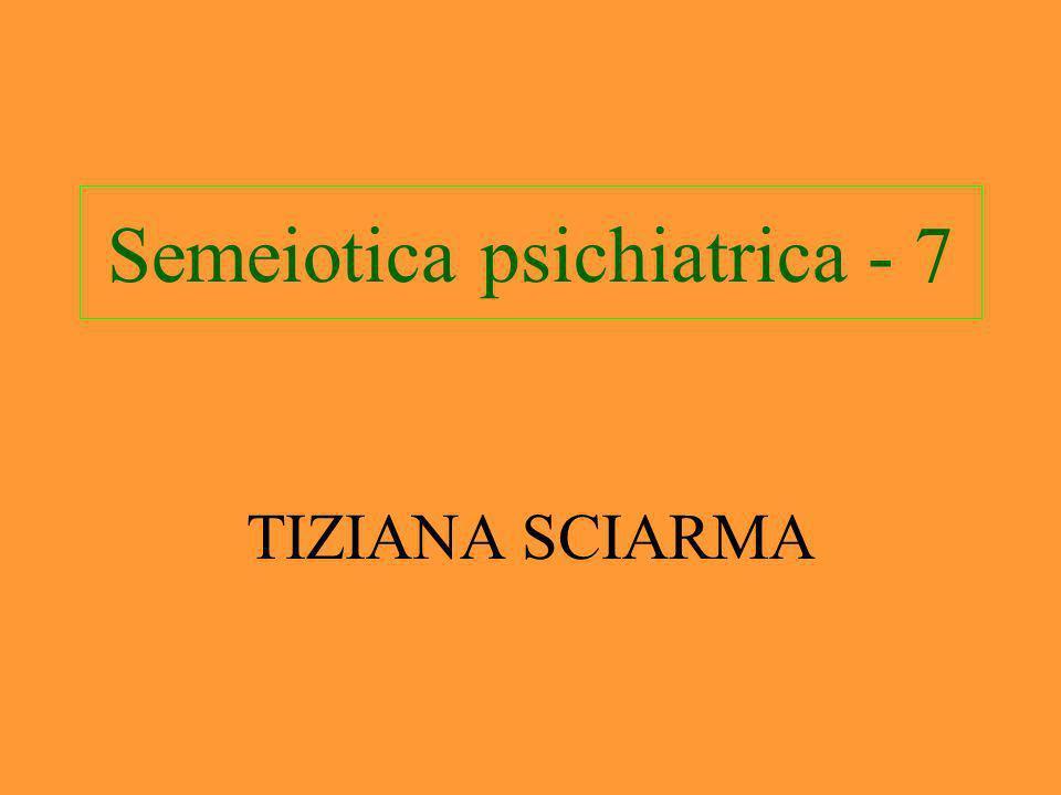 Semeiotica psichiatrica - 7