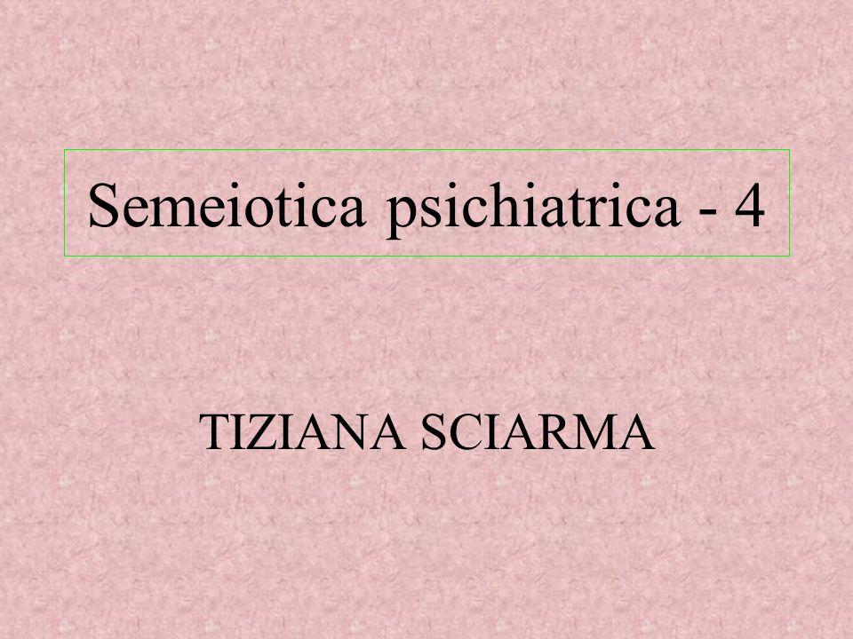 Semeiotica psichiatrica - 4