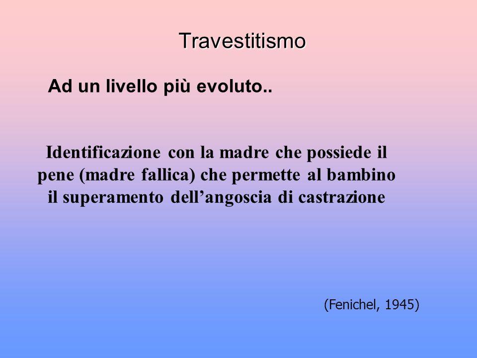 Travestitismo Ad un livello più evoluto..