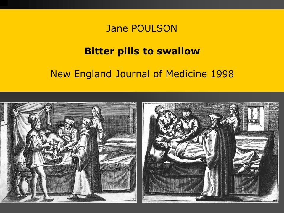 Bitter pills to swallow New England Journal of Medicine 1998