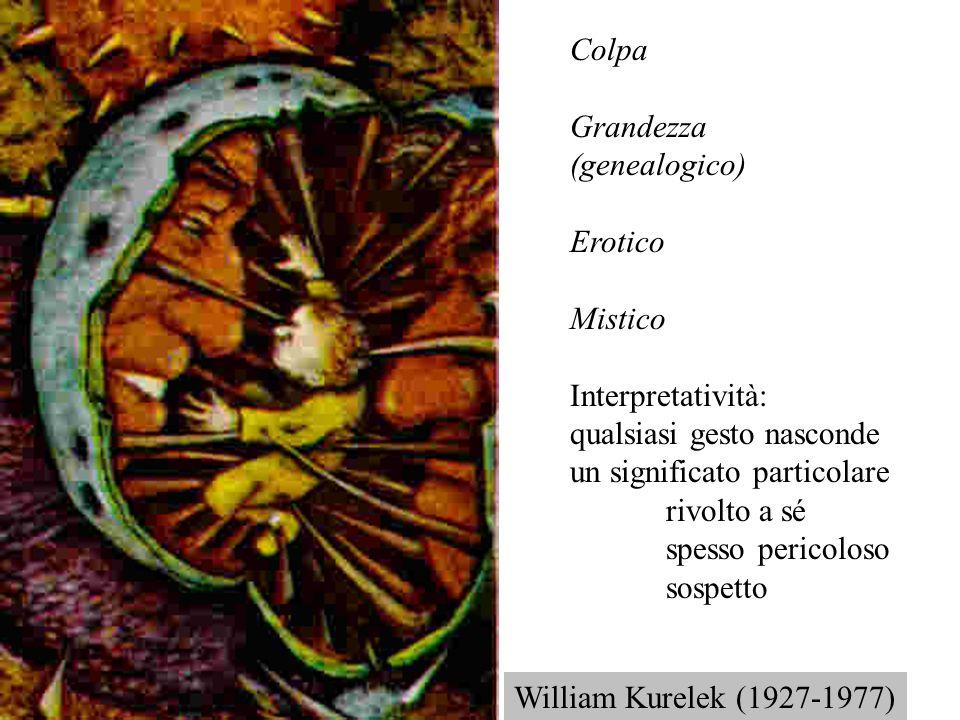 ColpaGrandezza. (genealogico) Erotico. Mistico. Interpretatività: qualsiasi gesto nasconde un significato particolare.