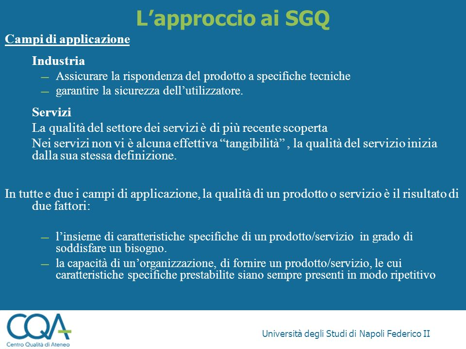 L'approccio ai SGQ Campi di applicazione Servizi