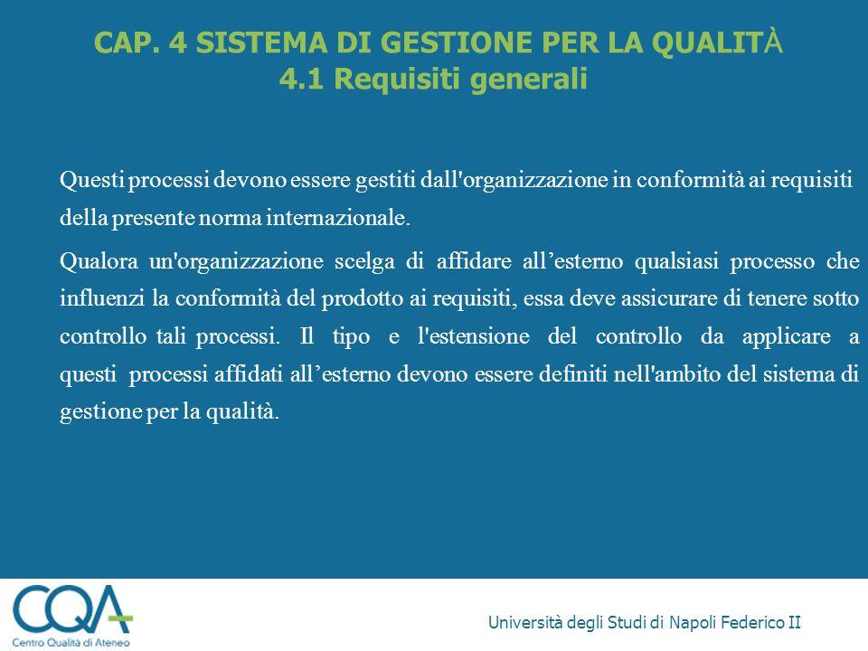 CAP. 4 SISTEMA DI GESTIONE PER LA QUALITÀ 4.1 Requisiti generali