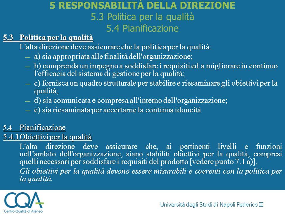 5 RESPONSABILITÀ DELLA DIREZIONE 5. 3 Politica per la qualità 5