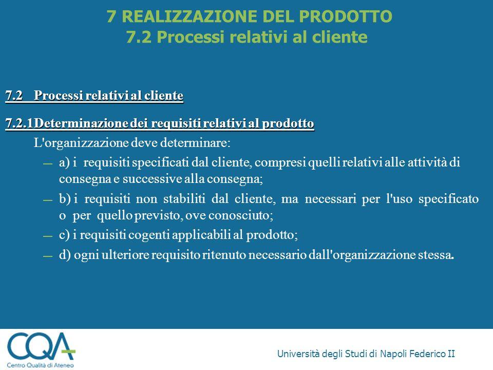 7 REALIZZAZIONE DEL PRODOTTO 7.2 Processi relativi al cliente