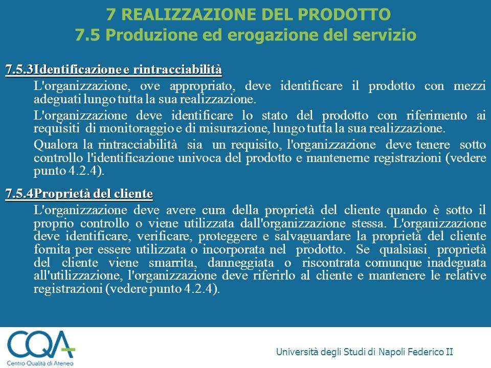 7 REALIZZAZIONE DEL PRODOTTO 7.5 Produzione ed erogazione del servizio