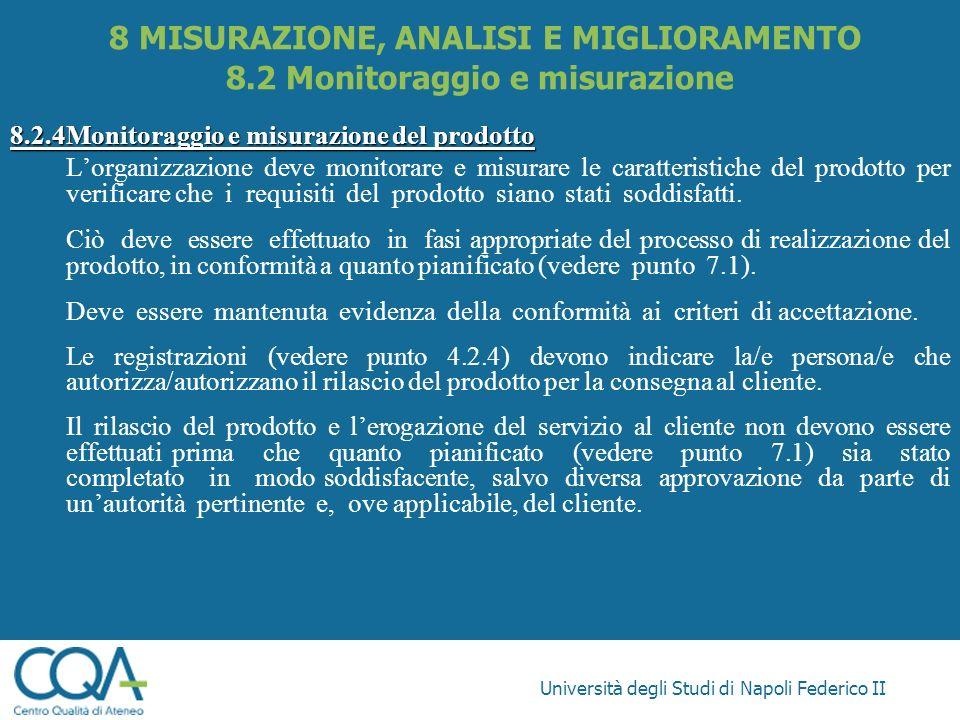 8 MISURAZIONE, ANALISI E MIGLIORAMENTO 8.2 Monitoraggio e misurazione