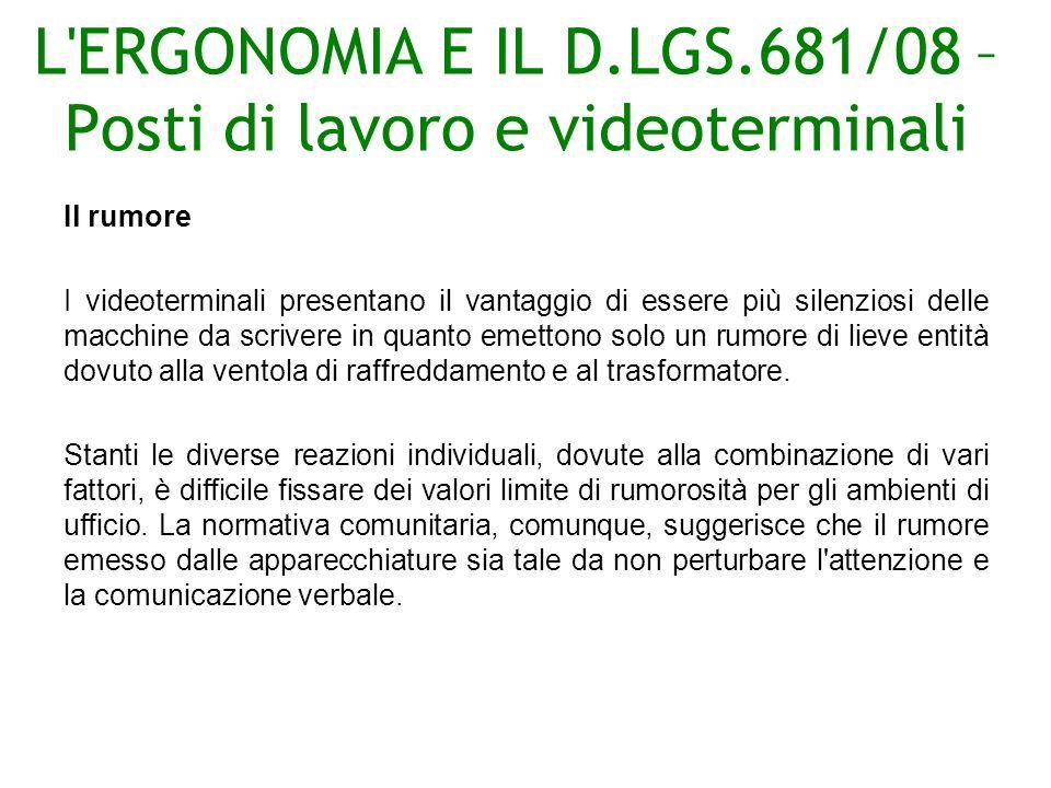 L ERGONOMIA E IL D.LGS.681/08 –Posti di lavoro e videoterminali