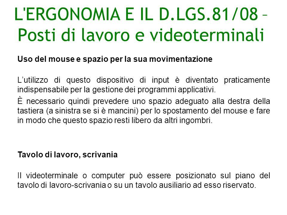 L ERGONOMIA E IL D.LGS.81/08 –Posti di lavoro e videoterminali