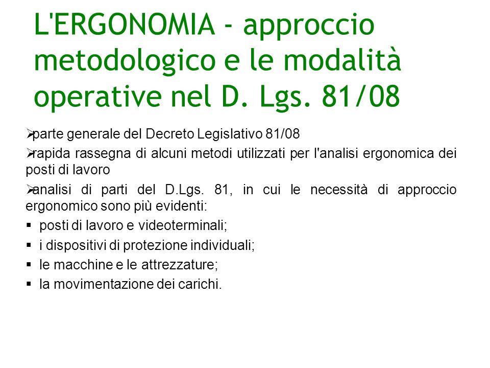 L ERGONOMIA - approccio metodologico e le modalità operative nel D. Lgs. 81/08