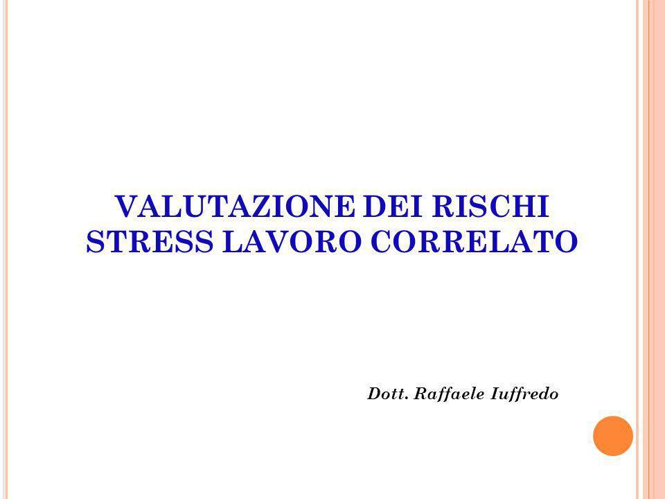VALUTAZIONE DEI RISCHI STRESS LAVORO CORRELATO