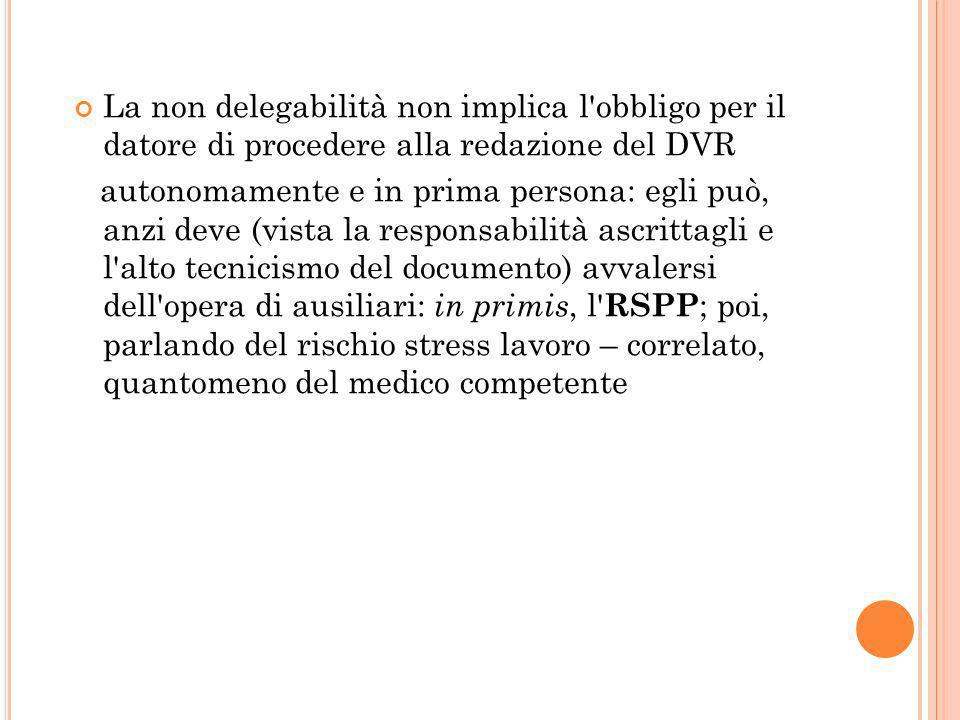 La non delegabilità non implica l obbligo per il datore di procedere alla redazione del DVR