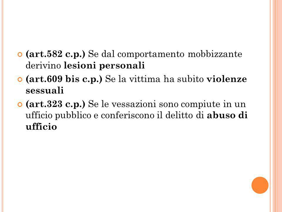 (art.582 c.p.) Se dal comportamento mobbizzante derivino lesioni personali