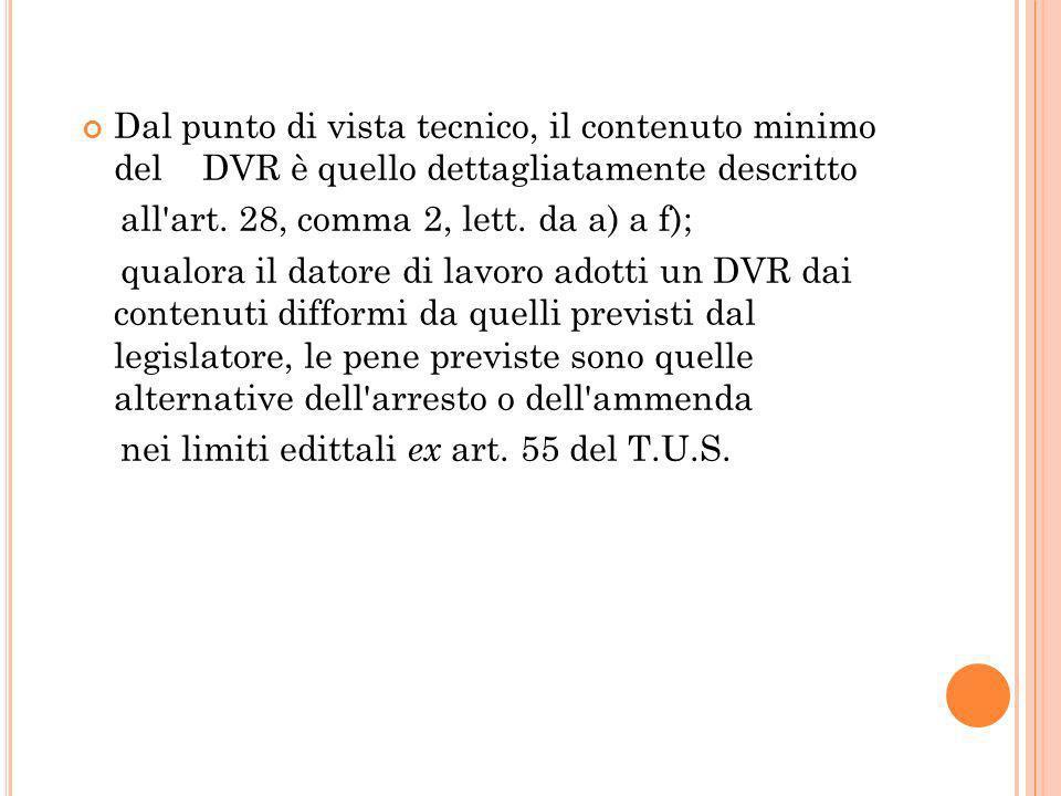 Dal punto di vista tecnico, il contenuto minimo del DVR è quello dettagliatamente descritto