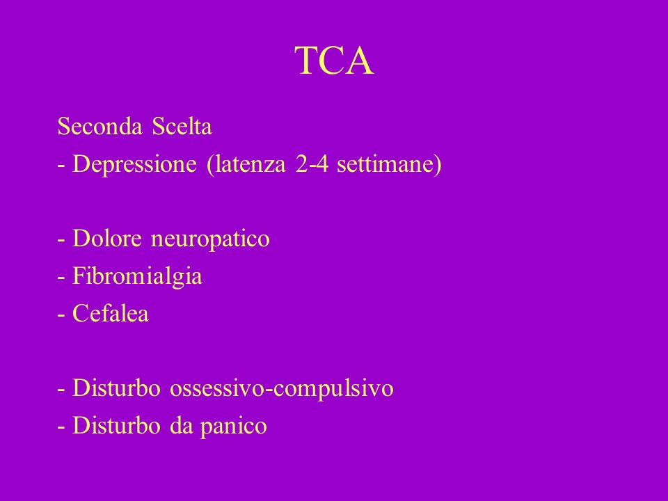 TCA Seconda Scelta - Depressione (latenza 2-4 settimane)
