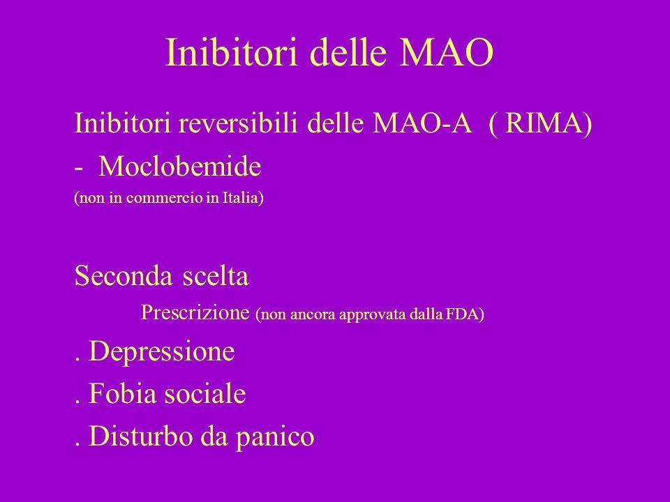 Inibitori delle MAO Inibitori reversibili delle MAO-A ( RIMA)