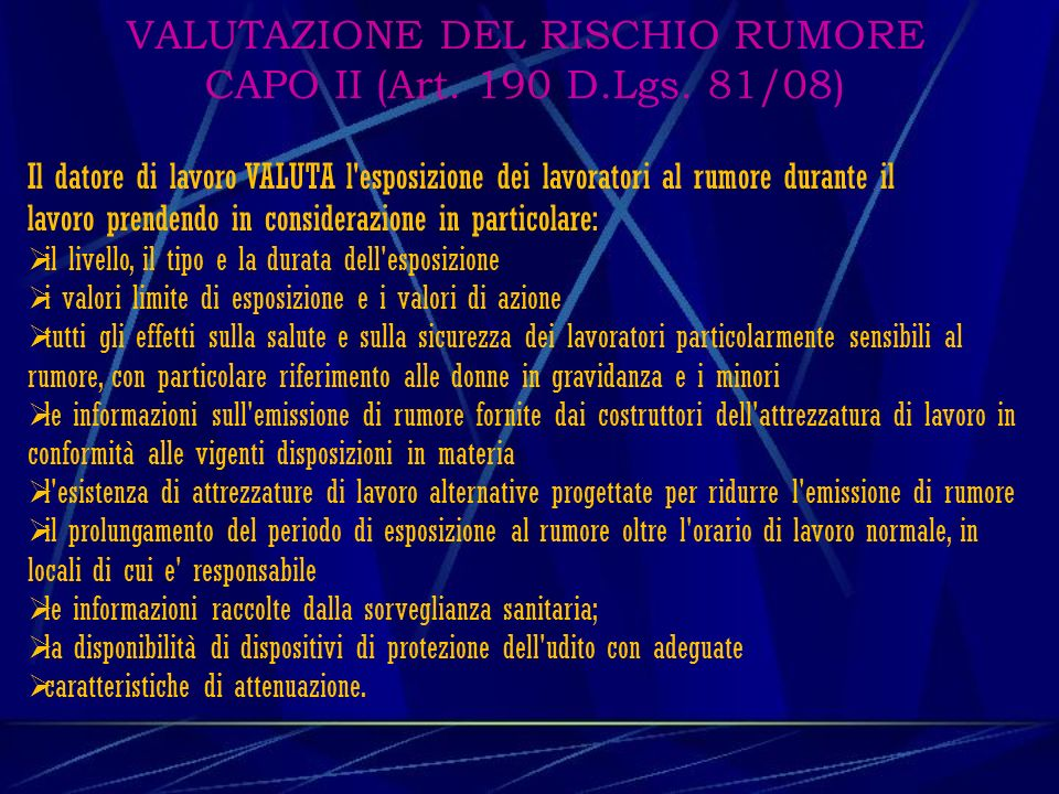 VALUTAZIONE DEL RISCHIO RUMORE CAPO II (Art. 190 D.Lgs. 81/08)