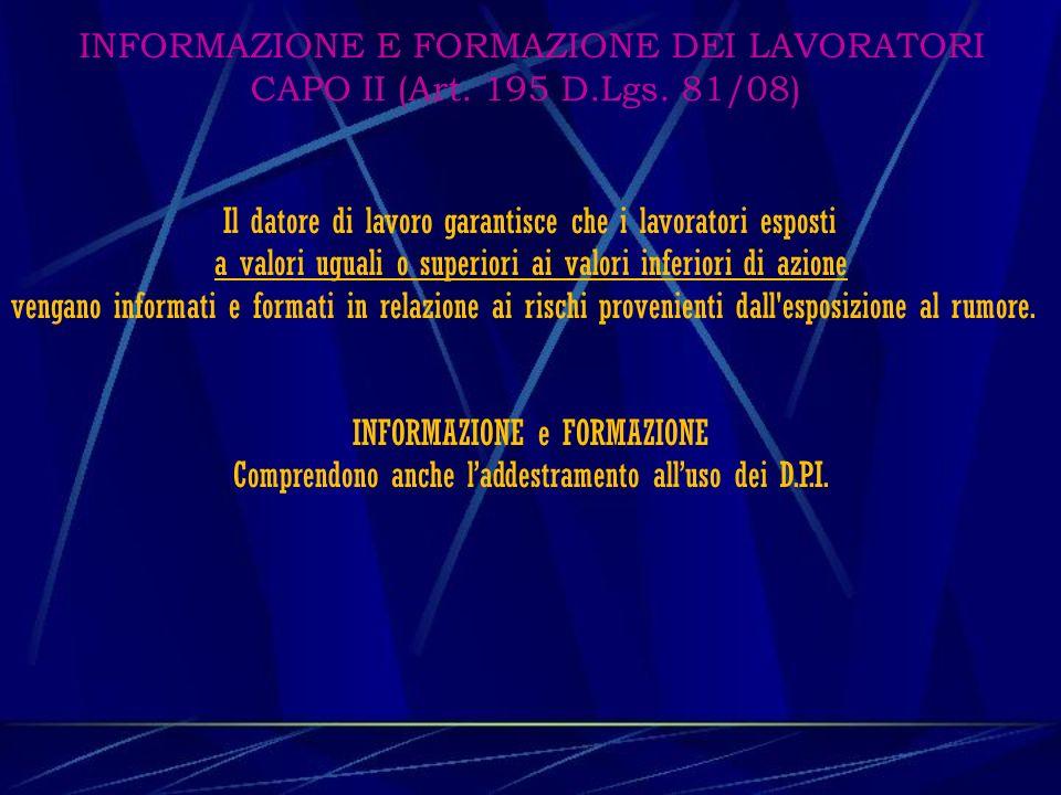 INFORMAZIONE E FORMAZIONE DEI LAVORATORI CAPO II (Art. 195 D. Lgs