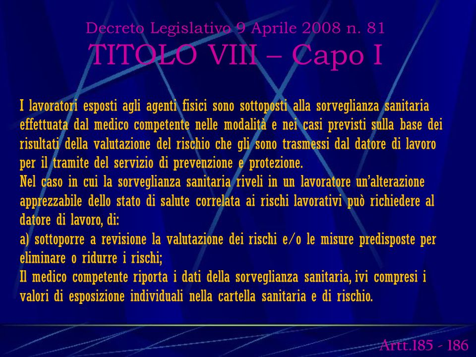 Decreto Legislativo 9 Aprile 2008 n. 81 TITOLO VIII – Capo I