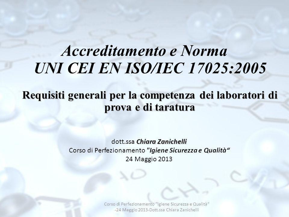 Accreditamento e Norma UNI CEI EN ISO/IEC 17025:2005 Requisiti generali per la competenza dei laboratori di prova e di taratura