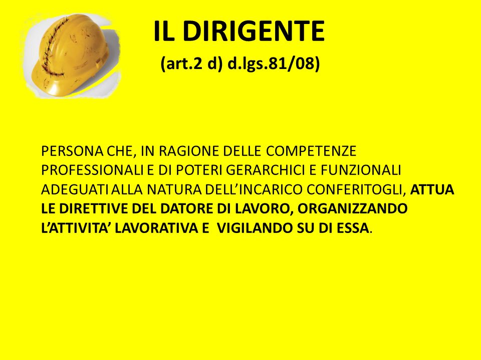 IL DIRIGENTE (art.2 d) d.lgs.81/08)