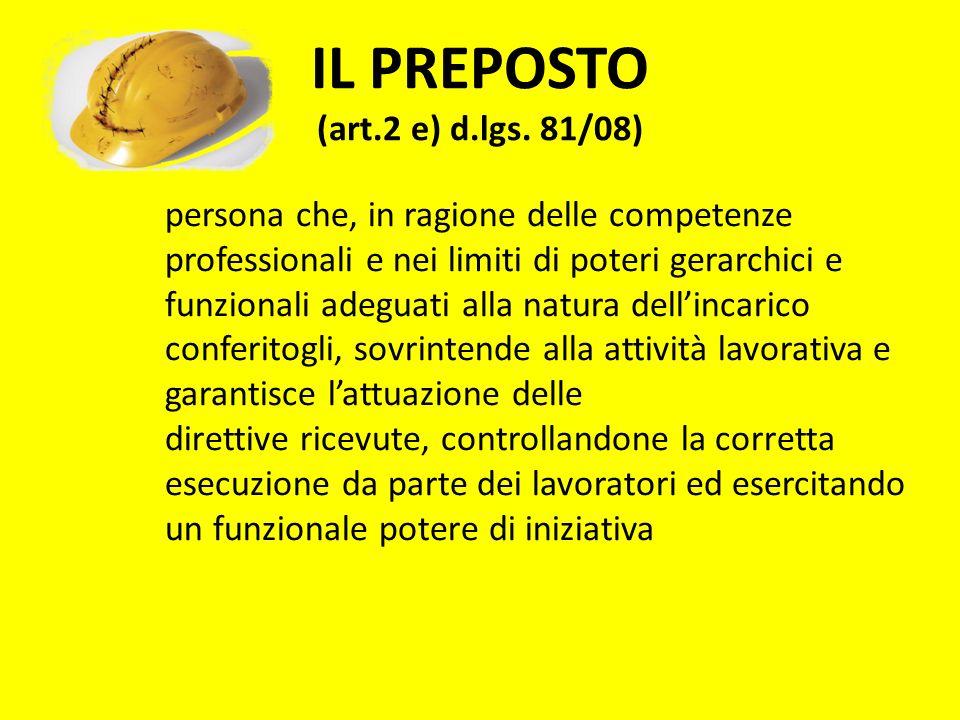 IL PREPOSTO (art.2 e) d.lgs. 81/08)