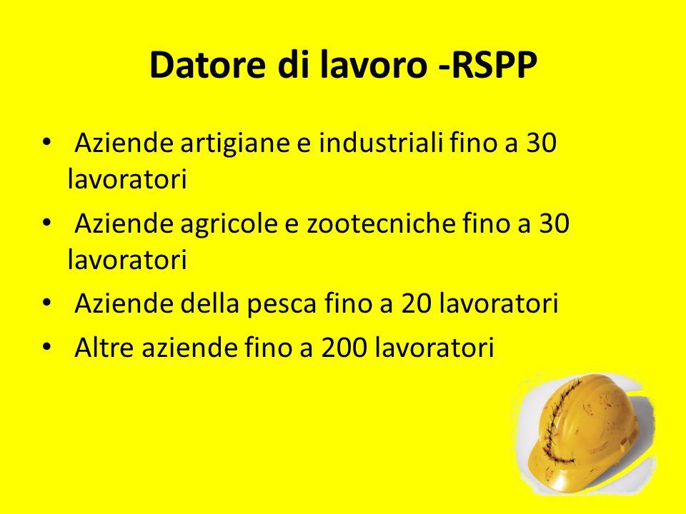 Datore di lavoro -RSPP Aziende artigiane e industriali fino a 30 lavoratori. Aziende agricole e zootecniche fino a 30 lavoratori.