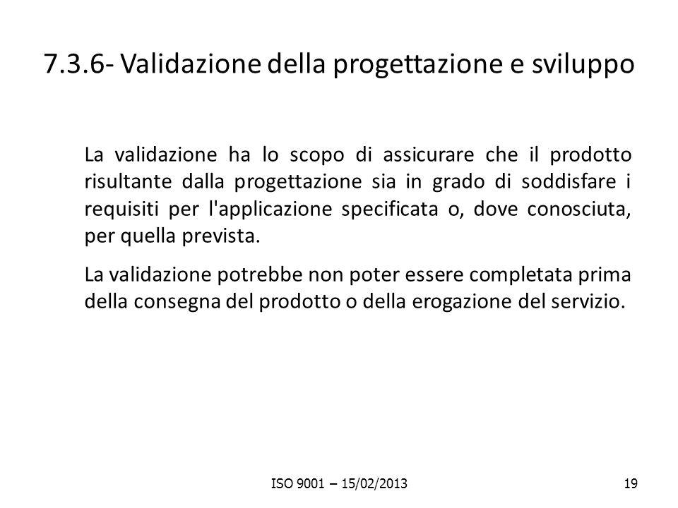 7.3.6- Validazione della progettazione e sviluppo