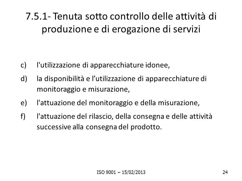 7.5.1- Tenuta sotto controllo delle attività di produzione e di erogazione di servizi