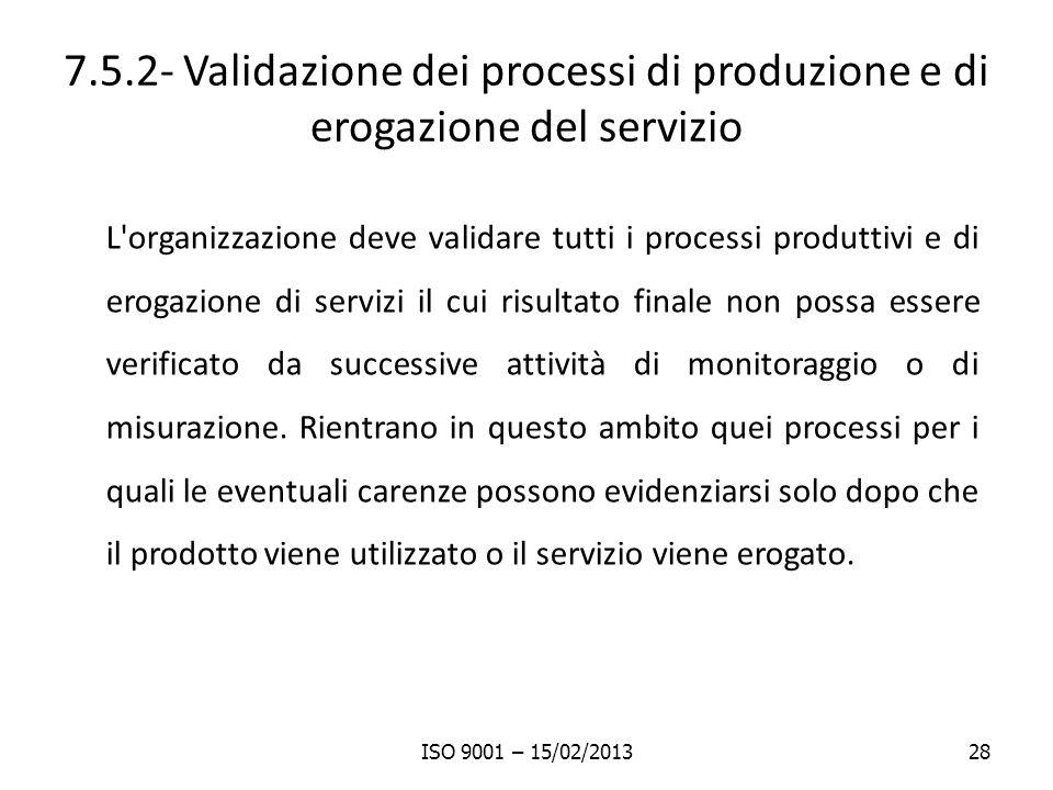 7.5.2- Validazione dei processi di produzione e di erogazione del servizio