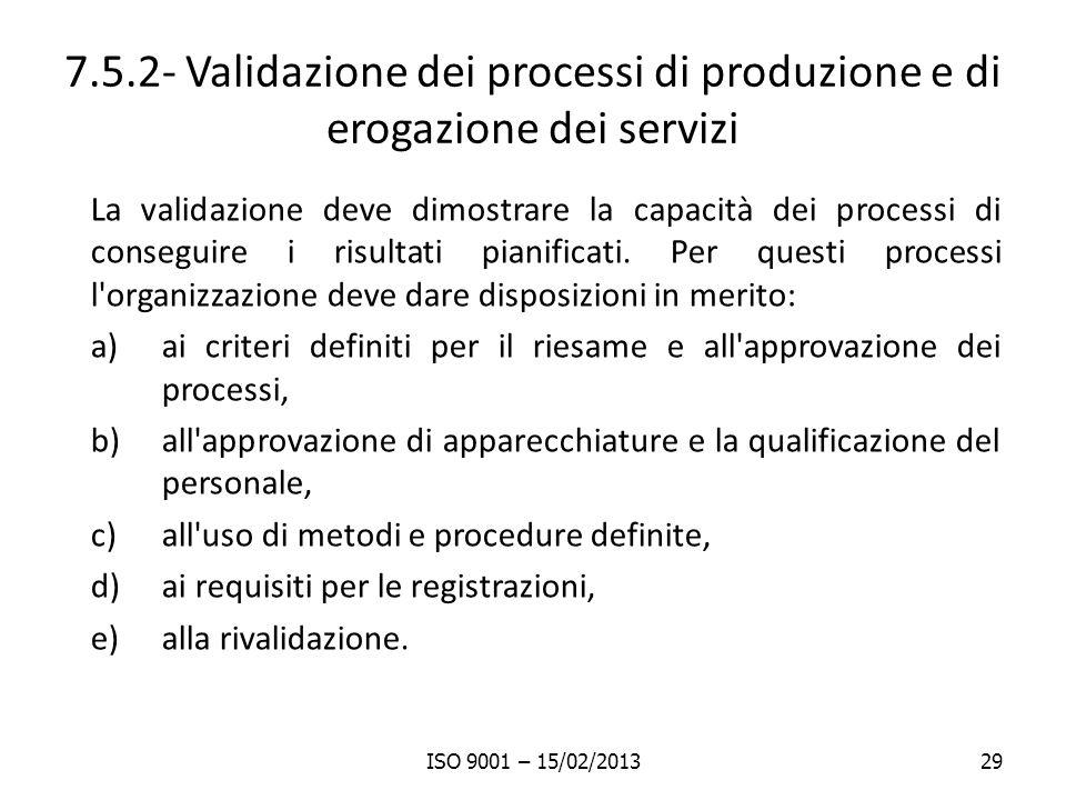 7.5.2- Validazione dei processi di produzione e di erogazione dei servizi