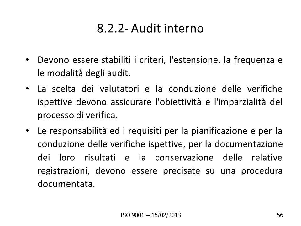 8.2.2- Audit interno Devono essere stabiliti i criteri, l estensione, la frequenza e le modalità degli audit.