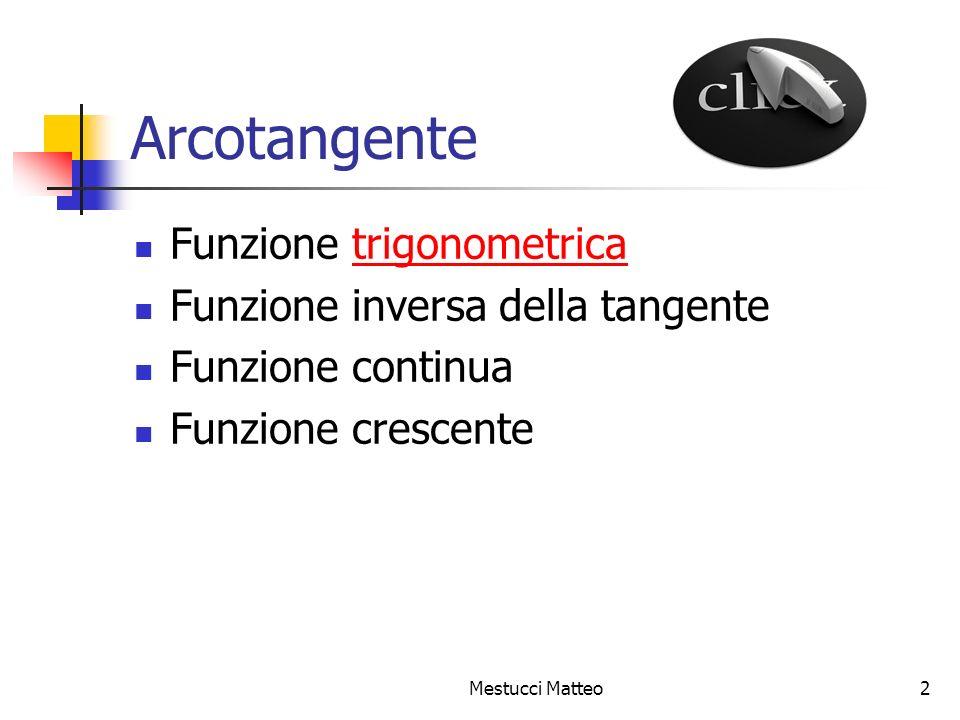 Arcotangente Funzione trigonometrica Funzione inversa della tangente