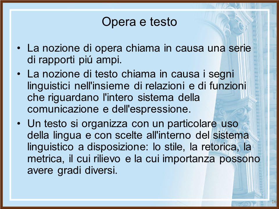 Opera e testo La nozione di opera chiama in causa una serie di rapporti piú ampi.