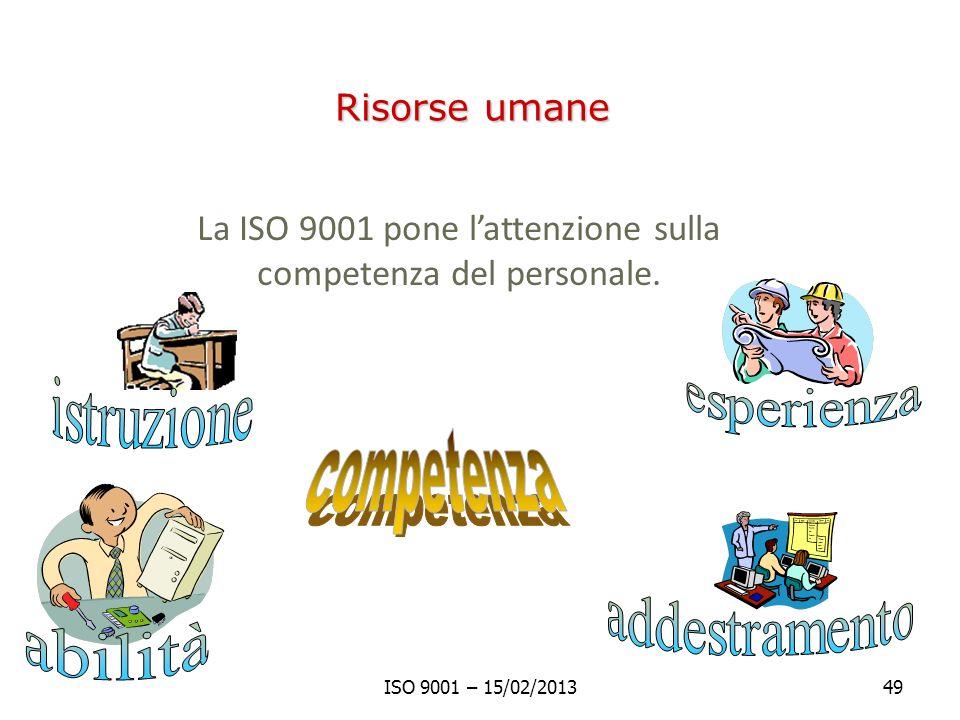 La ISO 9001 pone l'attenzione sulla competenza del personale.