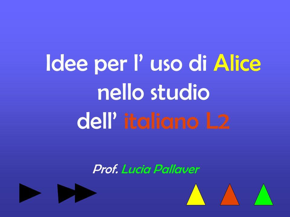 Idee per l' uso di Alice nello studio dell' italiano L2