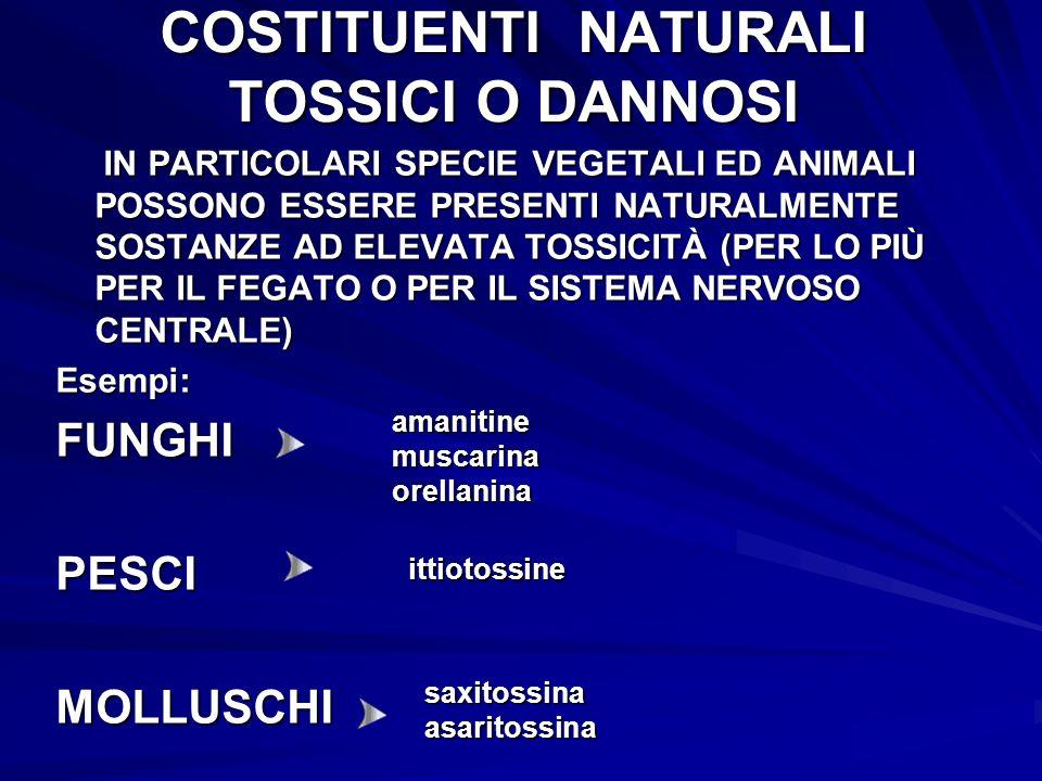 COSTITUENTI NATURALI TOSSICI O DANNOSI
