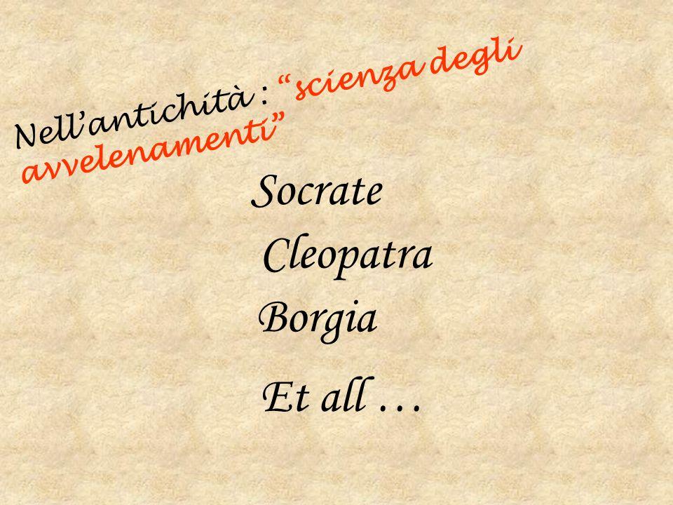 Socrate Et all … Nell'antichità : scienza degli avvelenamenti