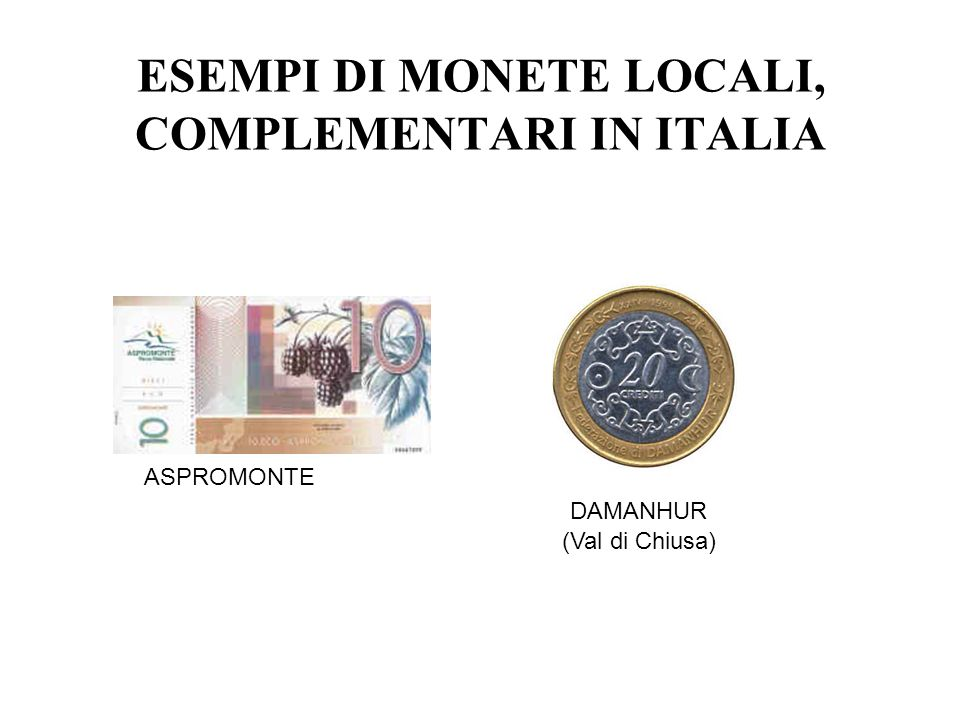 ESEMPI DI MONETE LOCALI, COMPLEMENTARI IN ITALIA