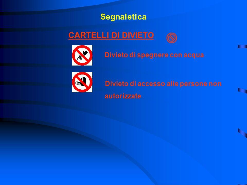 Segnaletica CARTELLI DI DIVIETO autorizzate.