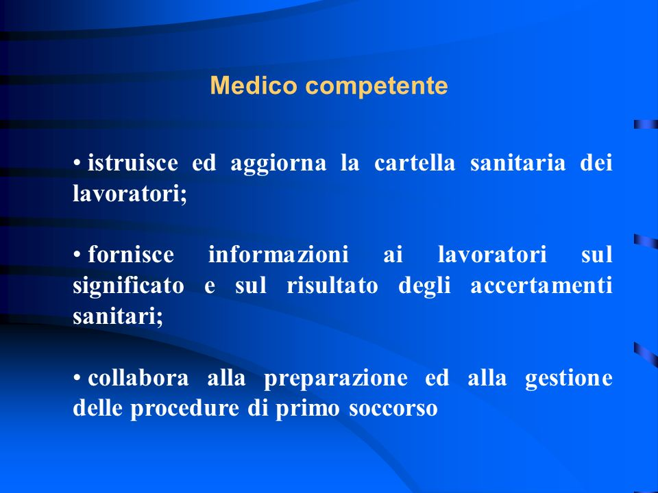 Medico competente istruisce ed aggiorna la cartella sanitaria dei lavoratori;