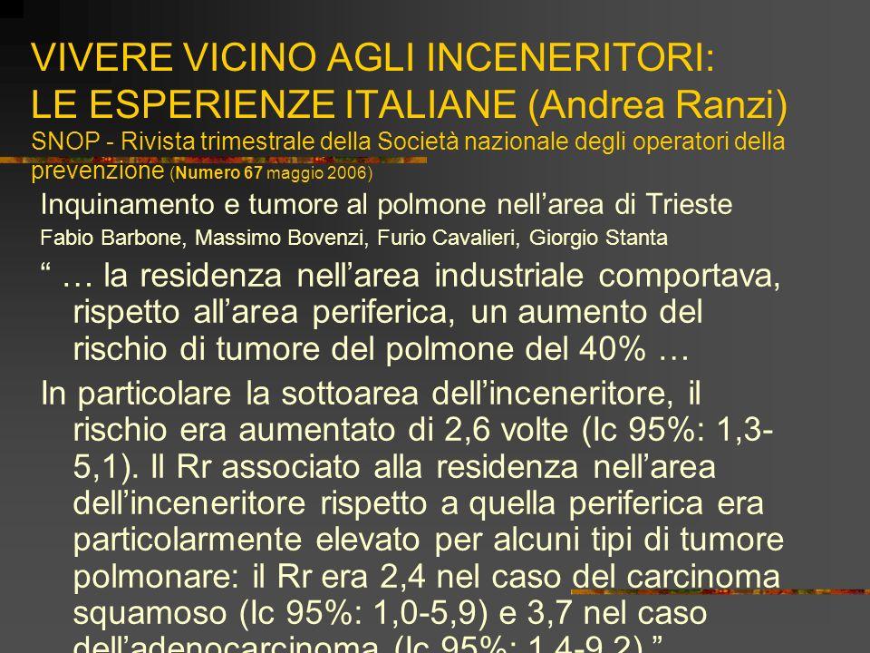 VIVERE VICINO AGLI INCENERITORI: LE ESPERIENZE ITALIANE (Andrea Ranzi) SNOP - Rivista trimestrale della Società nazionale degli operatori della prevenzione (Numero 67 maggio 2006)