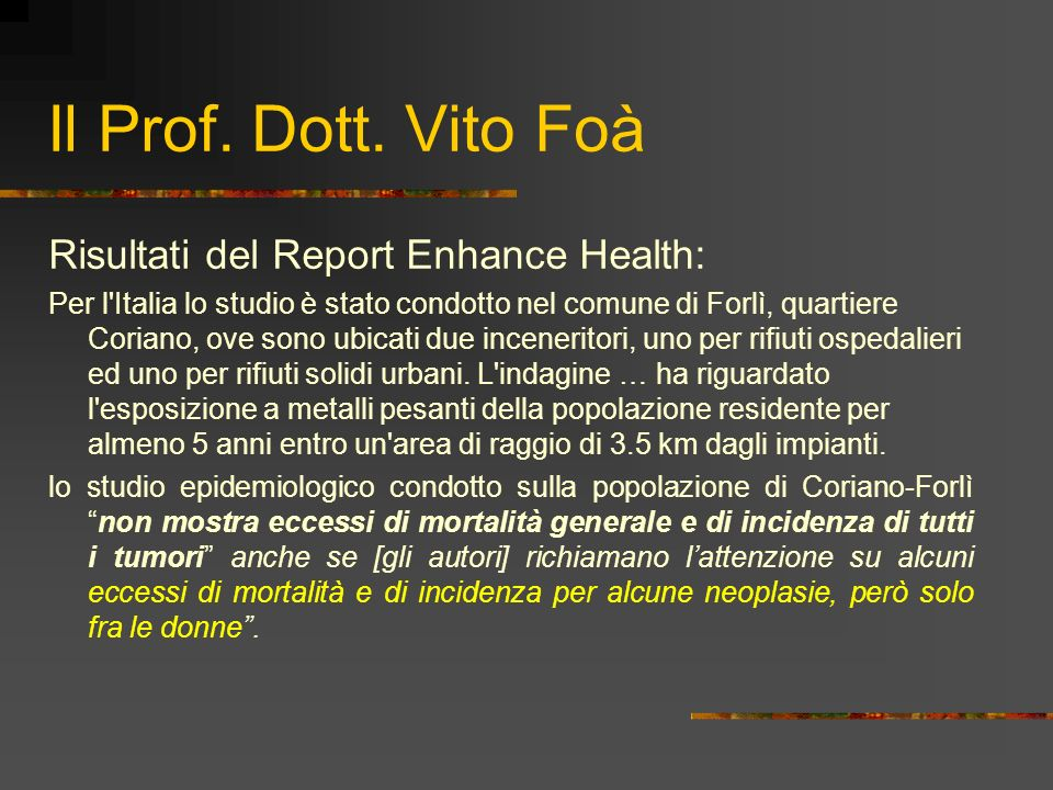 Il Prof. Dott. Vito Foà Risultati del Report Enhance Health: