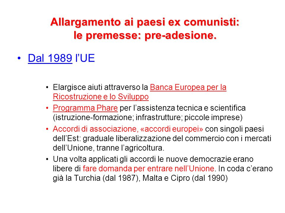 Allargamento ai paesi ex comunisti: le premesse: pre-adesione.