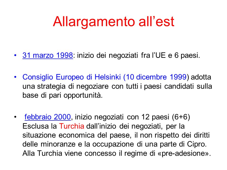 Allargamento all'est 31 marzo 1998: inizio dei negoziati fra l'UE e 6 paesi.