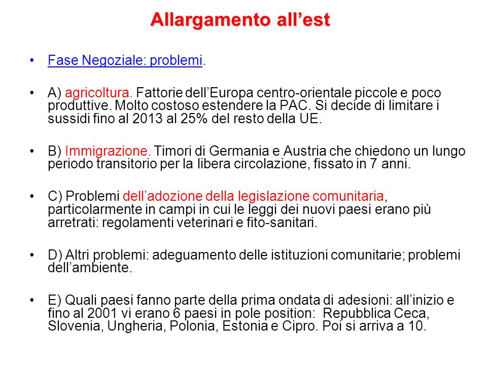 Allargamento all'est Fase Negoziale: problemi.