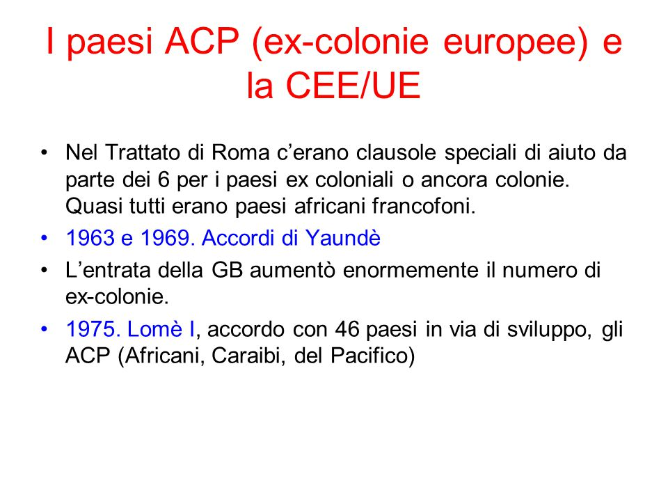 I paesi ACP (ex-colonie europee) e la CEE/UE